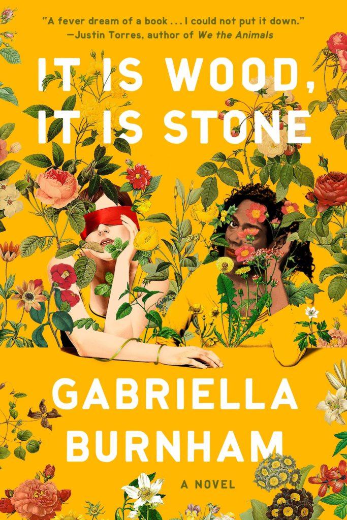 Gabriella Burnham, <em>It Is Wood, It Is Stone</em>; cover design by TK TK (One World, July 28)