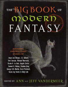 Ann and Jeff VanderMeer,The Big Book of Modern Fantasy