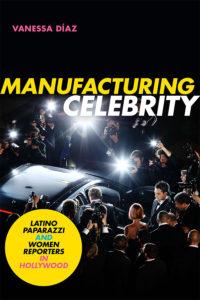 manufacturing celebrity, vanessa diaz