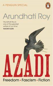 Arundhati Roy, Azadi: Freedom, Fascism, Fiction