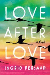 Ingrid Persaud, Love After Love