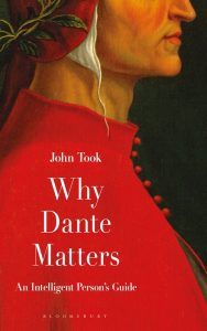 John Took, Why Dante Matters: An Intelligent Person's Guide
