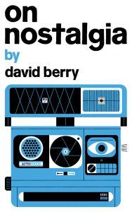 David Berry,On Nostalgia