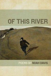 of this river, noah davis