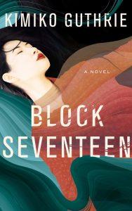 block seventeen, kimiko guthrie