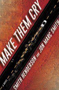 Smith Henderson and Jon Marc Smith, Make Them Cry