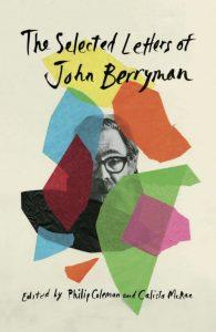 John Berryman, The Selected Letters of John Berryman