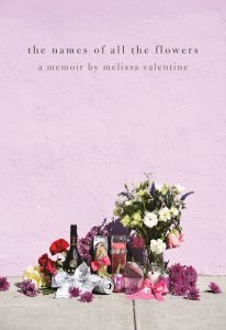 Names of All the Flowers, Melissa Valentine