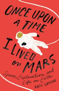 Once Upon a Time I Lived On Mars_Kate Greene