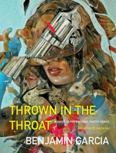 thrown in the throat, benjamin garcia