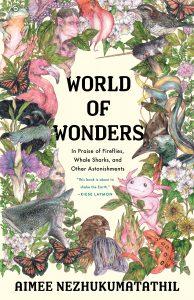 Aimee Nezhukumatathil,World of Wonders