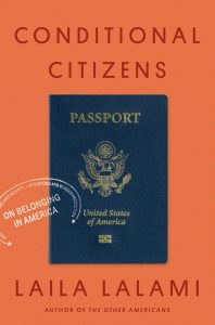 Laila Lalami, Conditional Citizens: On Belonging in America
