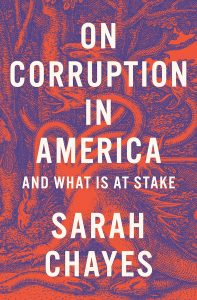 Sarah Chayes, On Corruption in America: And What is At Stake