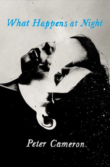 Peter Cameron, What Happens at Night; cover design by Nicole Caputo (Catapult, August 4)