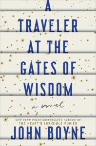 A Traveler at the Gates of Wisdom_John Boyne