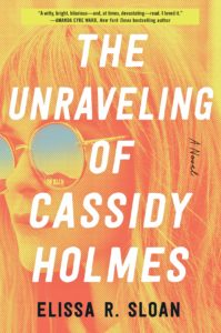 Elissa R. Sloan_The Unraveling of Cassidy Holmes