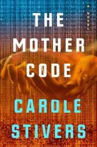 The Mother Code_Carole Stivers