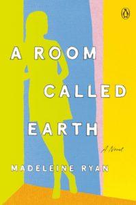 a room called earth_madeleine ryan