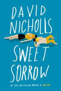 sweet sorrow_david nicholls