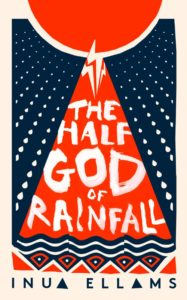 Inua Ellams, The Half God of Rainfall
