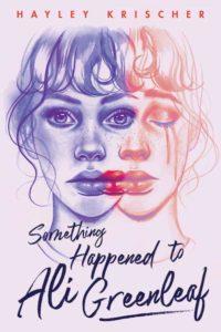 Hayley Krischer, Something Happened to Ali Greenleaf