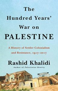 Rashid Khalidi, The Hundred Years' War on Palestine