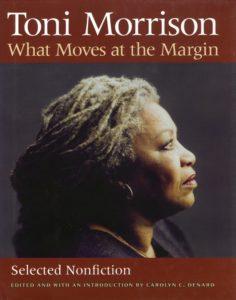 Toni Morrison, What Moves at the Margin