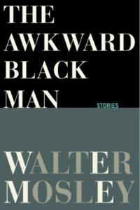 awkward black man, walter mosley