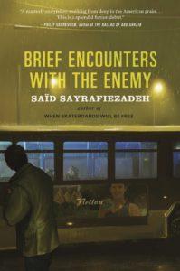 Brief Encounters with the Enemy_Saïd Sayrafiezadeh