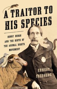 Ernest Freeberg_A Traitor To His Species