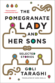 The Pomegranate Lady and Her Sons_Goli Taraghi