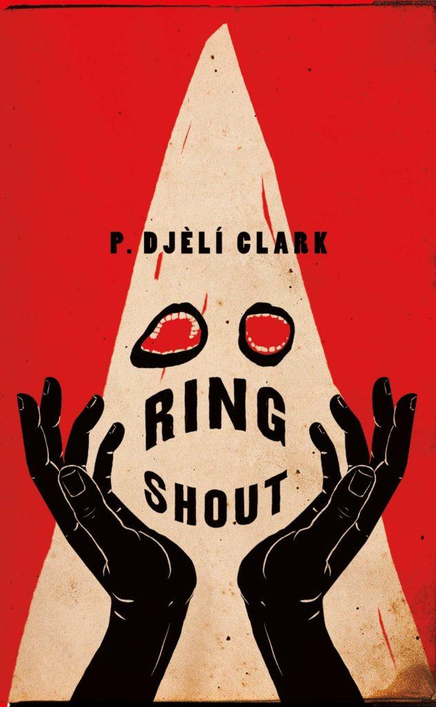 """P. Djèlí Clark, <a href=""""https://bookshop.org/a/132/9781250767028"""" target=""""_blank"""" rel=""""noopener noreferrer""""><em>Ring Shout</em></a>, cover art and design by Henry Sene Yee (Tor, October 13)"""