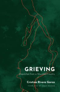 Grieving: Dispatches from a Wounded Country, Cristina Rivera Garza