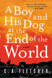 C.A. Fletcher, A Boy and His Dog at the End of the World (2019)