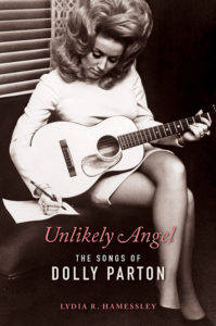 Unlikely Angel: The Songs of Dolly Parton, Lydia R. Hamessley