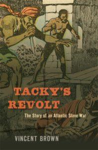 Tacky's Revolt The Story of an Atlantic Slave War