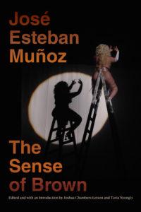 The Sense of Brown byJoséEstebanMuñoz