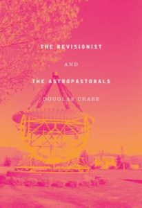 The Revisionist and the Astropastorals: Collected Poems