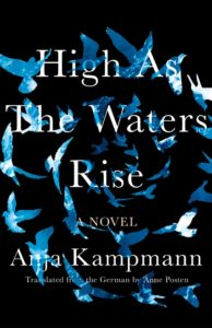 Anja Kampmann (trans. by Anne Posten), High as the Waters Rise