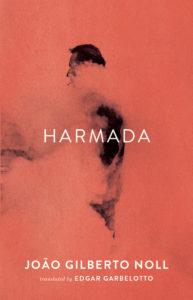 Harmada by João Gilberto Noll, translated by Edgar Garbelotto