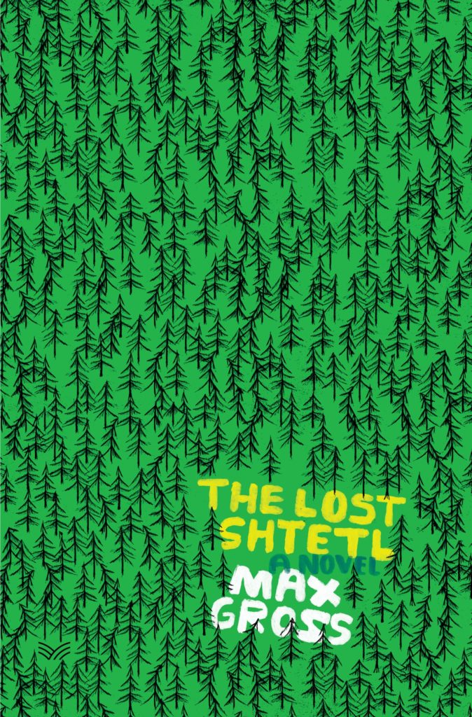 """Max Gross, <a href=""""https://bookshop.org/a/132/9780062991126"""" target=""""_blank"""" rel=""""noopener noreferrer""""><em>The Lost Shtetl</em></a>, cover design by Stephen Brayda (HarperVia, October 13)"""