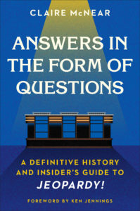 Answers in theForm of Questions by Claire McNear