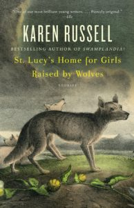 St Lucys Home for Girls Raised by Wolves_Karen Russell