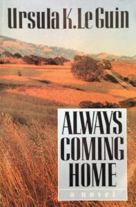 Ursula K. Le Guin, Always Coming Home (1985)