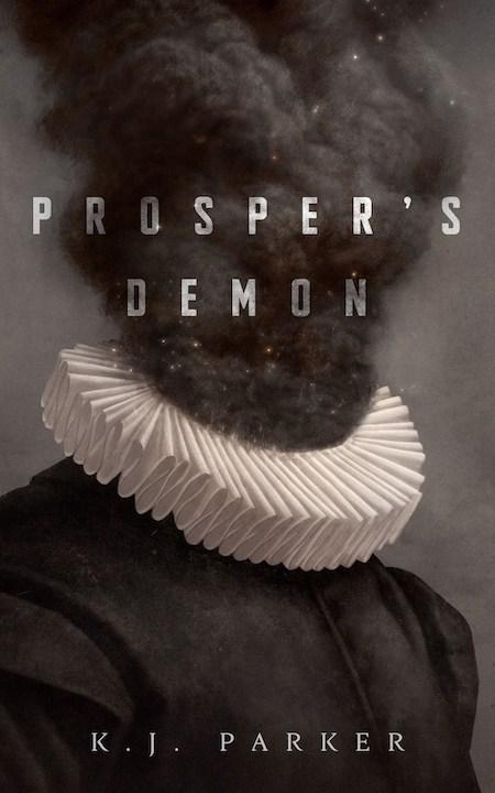 """<strong>K. J. Parker, <a href=""""https://bookshop.org/a/132/9781250260512"""" target=""""_blank"""" rel=""""noopener""""><em>Prosper's Demon</em></a>; design by Christine Foltzer, art by Sam Weber (Tor.com, January)</strong>"""