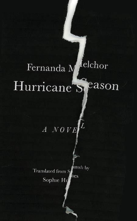 Fernanda Melchor,Hurricane Season; cover design by Jamie Keenan (New Directions, October)