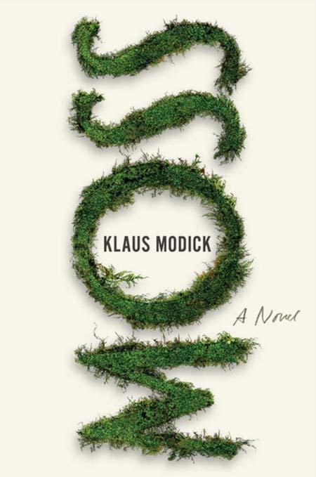 "<strong>Klaus Modick, <a href=""https://bookshop.org/a/132/9781942658726"" target=""_blank"" rel=""noopener""><em>Moss</em></a>; cover design by Alban Fischer</strong>"