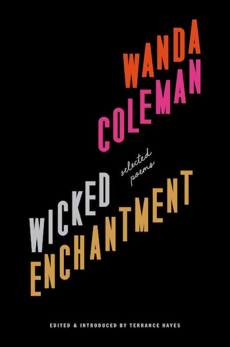 """<strong>Wanda Coleman, <a href=""""https://bookshop.org/a/132/9781574232370"""" target=""""_blank"""" rel=""""noopener""""><em>Wicked Enchantment</em></a>; cover design by Rachel Willey (Black Sparrow Press, April)</strong>"""