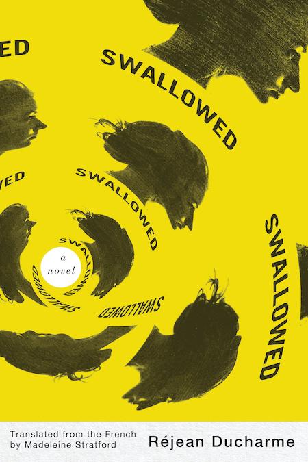 "<strong>Rejean Ducharme, tr. Madeleine Stratford, <a href=""https://bookshop.org/a/132/9781550655537"" target=""_blank"" rel=""noopener""><em>Swallowed</em></a>; cover design by David Drummond</strong>"