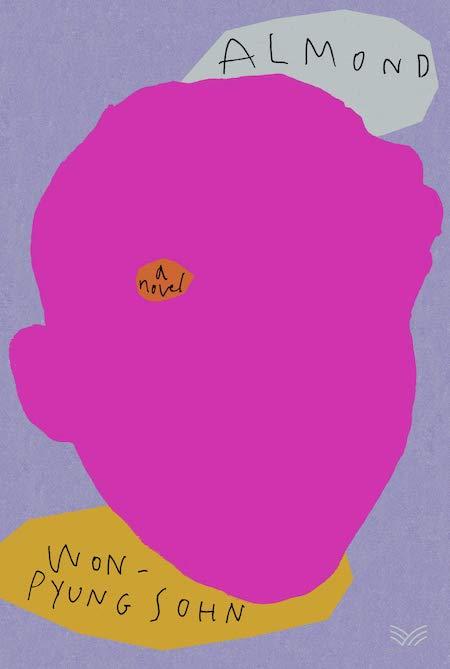 "<strong>Won-Pyung Sohn, tr. Sandy Joosun Lee, <em><a href=""https://bookshop.org/a/132/9780062961372"" rel=""noopener"" target=""_blank"">Almond</a></em>; cover design by Stephen Brayda (Harpervia, May)</strong>"